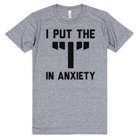 """I put the """"I"""" in Anxiety-Unisex Athletic Grey T-Shirt"""
