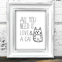 """Digital Print """"All You Need Is Love and a Cat"""" Typography Doodle Home Office Decor, Printable Wall Art Black and White"""