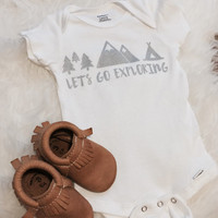 Lets Go Exploring Baby/Infant/Toddler Apparel. Onesuit or Tee Shirt Available.