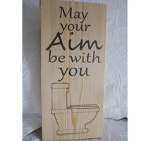 Bathroom sign, bathroom decor, home decor, wooden bathroom sign, May your aim be with you, FREE SHIPPING