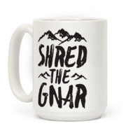SHRED THE GNAR