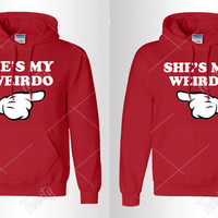 She Is My Weirdo He Is My Weirdo Hoodie Hoodies Couple Relationship Love Valentines Day Tank Tops Sweatshirt Sweatshirts T-shirts T-shirt