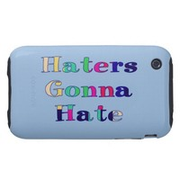 Haters Gonna Hate Tough iPhone 3 Cover