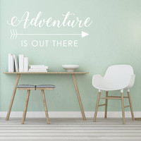 Adventure Vinyl Wall Quote, Decal Sticker Wall Words, Motivational Quote Home Decor Arrow Sign, Adventure out there, Birthday Gift for Her