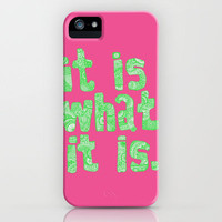 What It Is Pink iPhone Case by lush tart   Society6