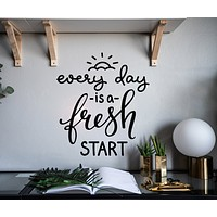 Vinyl Wall Decal Motivation Quote Words Every Day Fresh Start Stickers Mural 22.5 in x 20 in gz082
