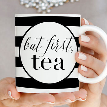 But First, Tea Black & White Striped Mug - Q0010
