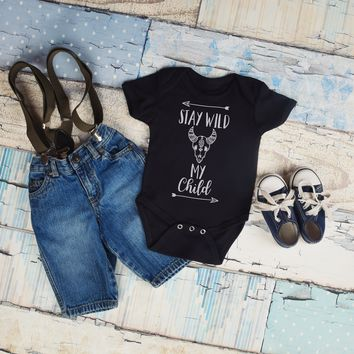 Stay Wild My Child - Boho Baby Outfit