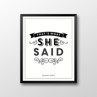 The Office Printable, Michael Scott Quote Printable, That's What She Said Printable, Dunder Mifflin Printable, Instant Download
