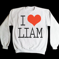 Cyber Monday Sale - 15 Dollars - One Direction I Love Liam Payne Sweatshirt x Crewneck x Jumper x Sweater - All Sizes Available