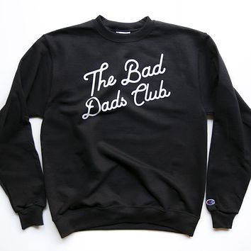 BAD DADS CHAMPION CLASSIC TILT SWEATSHIRT- BLACK