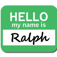 Ralph Hello My Name Is Mouse Pad