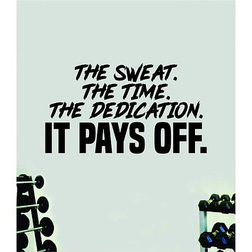 The Sweat Time Dedication It Pays Off Quote Wall Decal Sticker Vinyl Art Decor Bedroom Room Boy Girl Inspirational Motivational Gym Fitness Health Exercise Lift Beast