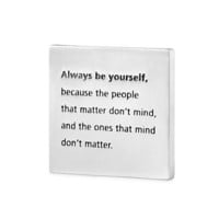 BE YOURSELF PAPERWEIGHT   People That Matter Don't Mind, The One's That Mind Don't Matter   UncommonGoods
