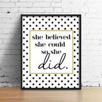 """Black And Gold Motivational Poster. She believed she could so she did. Bedroom Poster. Office Art. Typography Poster. 8.5x11"""" Print"""
