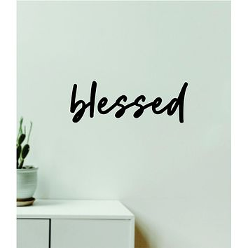 Blessed V2 Decal Sticker Quote Wall Vinyl Art Wall Bedroom Room Home Decor Inspirational Teen Baby Nursery Girls Religious