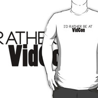 I'd rather be at Vidcon