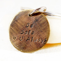 Be Safe Custom Personalized Disc Keychain. Rustic Brass Keyring. Long Distance Relationship. Hand stamped Mens Gift. Handmade By DuoStef