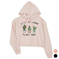 Stay At Home Plant Mom Womens Crop Hoodie Mother's Day Gift For Mom