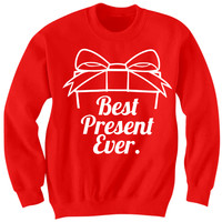 Best Present Ever Crewneck Sweatshirt