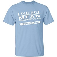 Did Not Mean To Offend T-Shirt