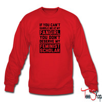 If You Cant Handle Me At My Fan Girl sweatshirt