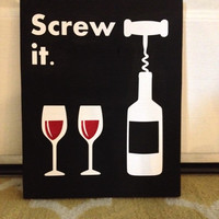Screw It Wood Wine Sign