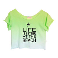"GREEN OMBRE Unique Tie Dye Crop Top Retro Custom Shirt ""Life is better at the beach"""