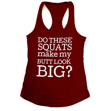 Do These Squats Make My Butt Look Big? Workout Tank Top