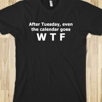AFTER TUESDAY WHAT THE FUCK