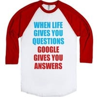 When Life Gives You Questions Google Gives You Answers-T-Shirt