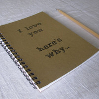 I love you here's why  5 x 7 journal by JournalingJane on Etsy
