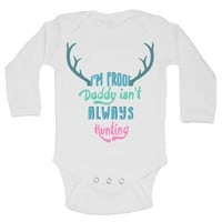 I'm Proof Daddy Isn'T Always Hunting Funny Kids Onesuit - B133