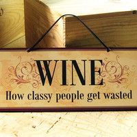 Decorative Wall Sign with Funny Wine Saying. Wine Sign. Kitchen Sign. Ready to ship.