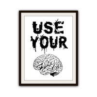 Funny and Ironic Motivational Brain Typography Poster Print