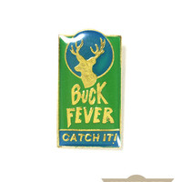 Buck Fever Vintage Pin