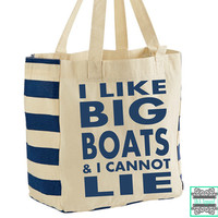 I Like Big Boats And I Cannot Lie - Tote Bag - Beach Bag - Boat Bag - 100% Cotton - Large Tote
