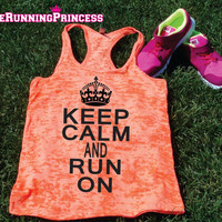 Keep Calm and Run On Burnout Tank top.Womens crossfit tank.exercise tank.Running tank top. Bootcamp tank.Sexy Gym Clothing