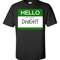 Hello My Name Is DWIGHT v1-Unisex Tshirt