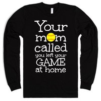 Softball Mom Called Left your Game at Home black long