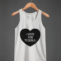 I VOTE FOR TEQUILA