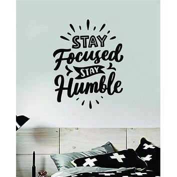 Stay Focused Stay Humble V3 Quote Wall Decal Sticker Bedroom Room Art Vinyl Inspirational Motivational Kids Teen Baby Nursery School Girls Gym Sports