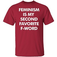 Feminism Is My Favorite Second F Word T-Shirt