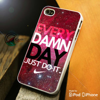 Every damn day Nike Just Do it nebula iPhone 4 5 5c 6 Plus Case, Samsung Galaxy S3 S4 S5 Note 3 4 Case, iPod 4 5 Case, HtC One M7 M8 and Nexus Case