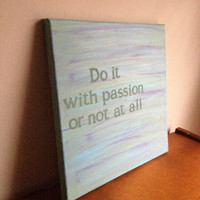 Canvas Quote Painting (do it with passion) 12x12