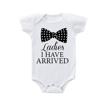Ladies I Have Arrived Baby Boys One Piece Bodysuit with Lap Shoulder and Snap On Buttons
