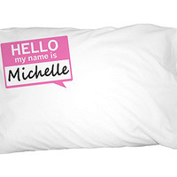 Michelle Hello My Name Is Pillowcase