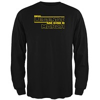Real Legends are Born in March Mens Long Sleeve T Shirt