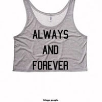 ALWAYS and FOREVER Ladies Boxy Crop Top | Motivational Exercise Crop Tops Cute Womens Croptop | Tumblr Women Tank Crop Top | Now and Forever