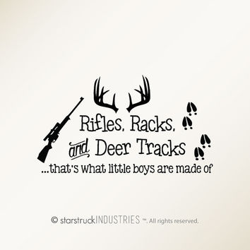 Rifles Racks & Deer Tracks That's What Little Boys Are Made Of - Wall Decal Only- Baby Boy Nursery Decor - Hunting Theme Camo Deer Room Crib